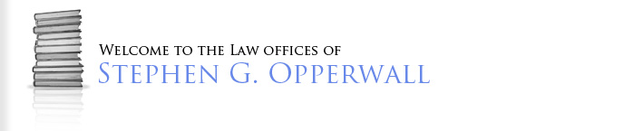 Welcome to the Law Offices of Stephen G. Opperwall